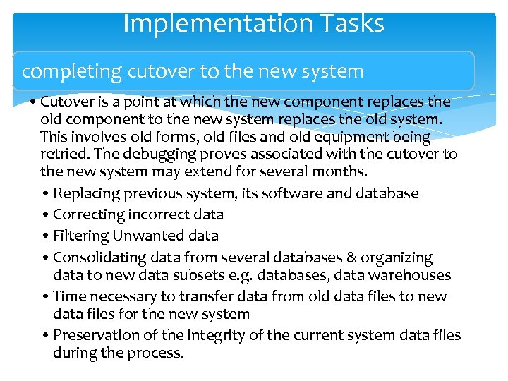 Implementation Tasks completing cutover to the new system • Cutover is a point at