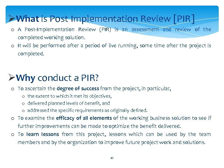 ØWhat is Post Implementation Review [PIR] o A Post-Implementation Review (PIR) is an assessment