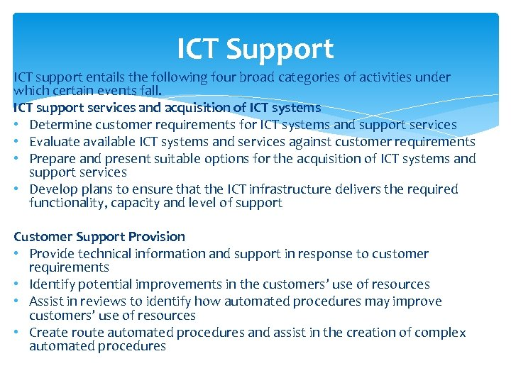 ICT Support ICT support entails the following four broad categories of activities under which