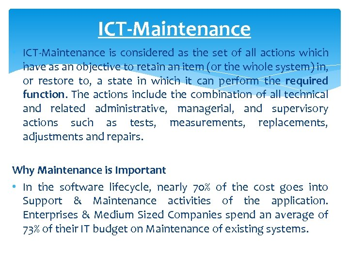 ICT-Maintenance • ICT-Maintenance is considered as the set of all actions which have as