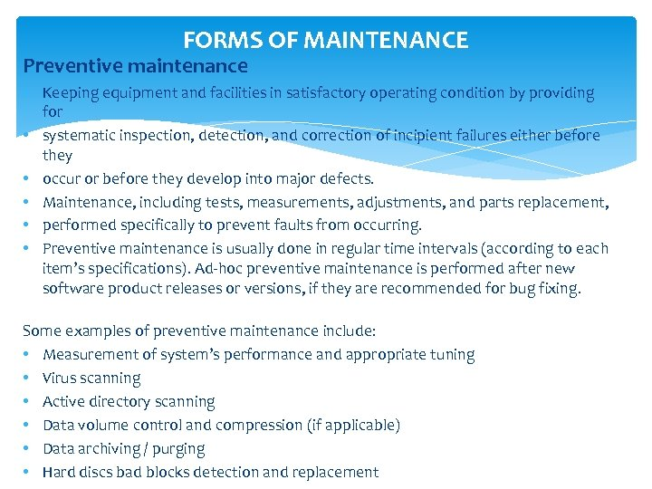 FORMS OF MAINTENANCE Preventive maintenance • Keeping equipment and facilities in satisfactory operating condition