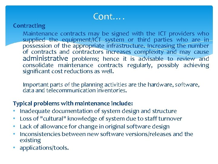 Cont…. Contracting Maintenance contracts may be signed with the ICT providers who supplied the