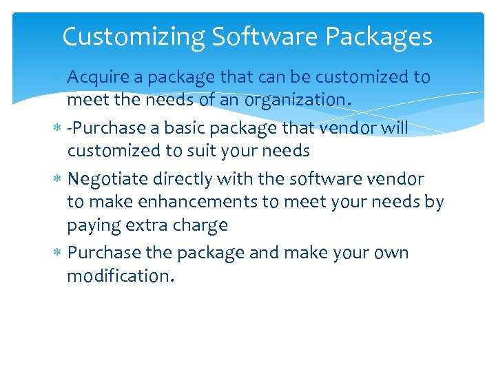 Customizing Software Packages Acquire a package that can be customized to meet the needs
