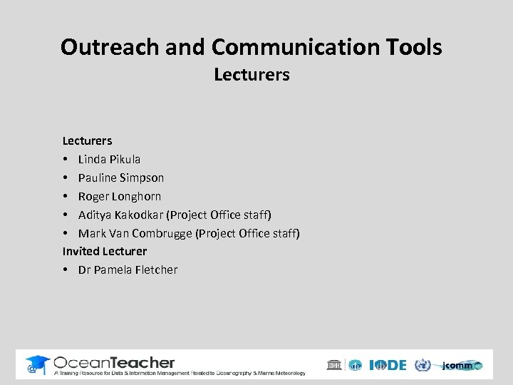 Outreach and Communication Tools Lecturers • Linda Pikula • Pauline Simpson • Roger Longhorn