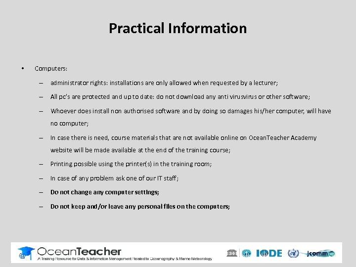 Practical Information • Computers: – administrator rights: installations are only allowed when requested by