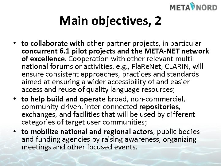Main objectives, 2 • to collaborate with other partner projects, in particular concurrent 6.
