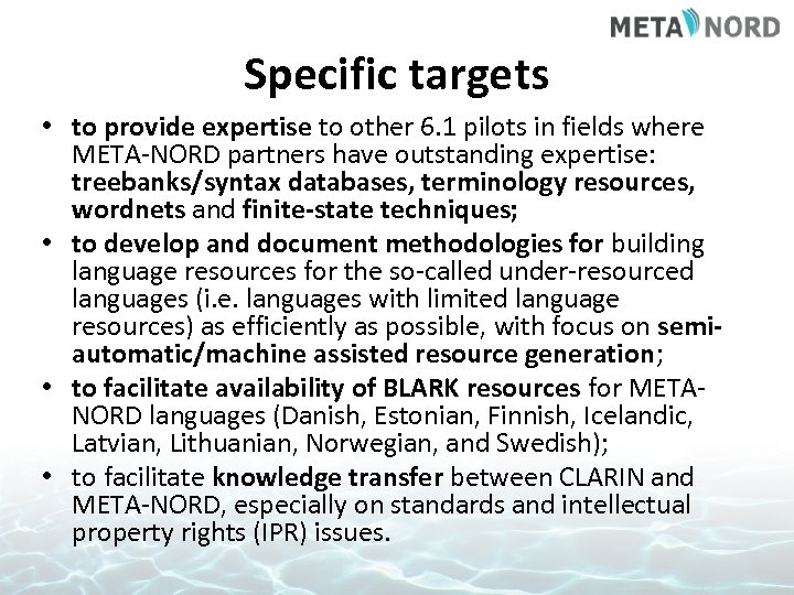 Specific targets • to provide expertise to other 6. 1 pilots in fields where
