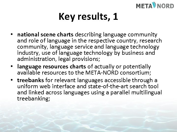 Key results, 1 • national scene charts describing language community and role of language