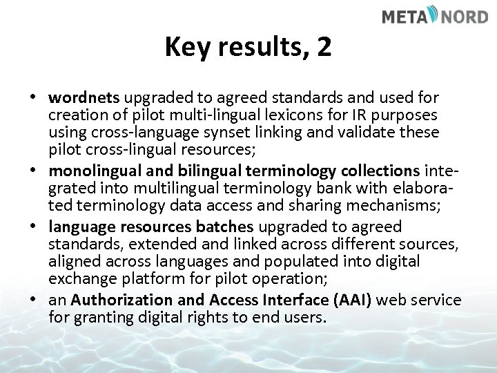 Key results, 2 • wordnets upgraded to agreed standards and used for creation of