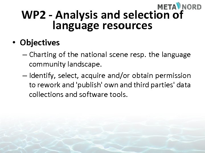 WP 2 - Analysis and selection of language resources • Objectives – Charting of