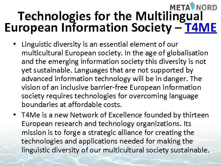 Technologies for the Multilingual European Information Society – T 4 ME • Linguistic diversity