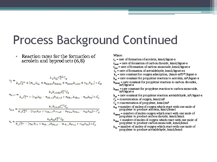 Process Background Continued • Reaction rates for the formation of acrolein and byproducts (6,