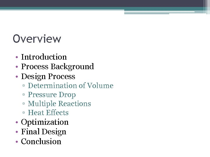 Overview • Introduction • Process Background • Design Process ▫ ▫ Determination of Volume