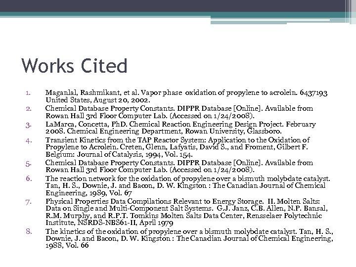 Works Cited 1. 2. 3. 4. 5. 6. 7. 8. Maganlal, Rashmikant, et al.