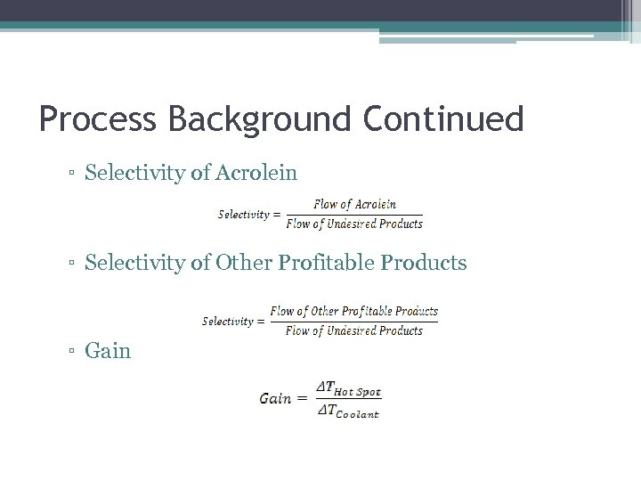 Process Background Continued ▫ Selectivity of Acrolein ▫ Selectivity of Other Profitable Products ▫