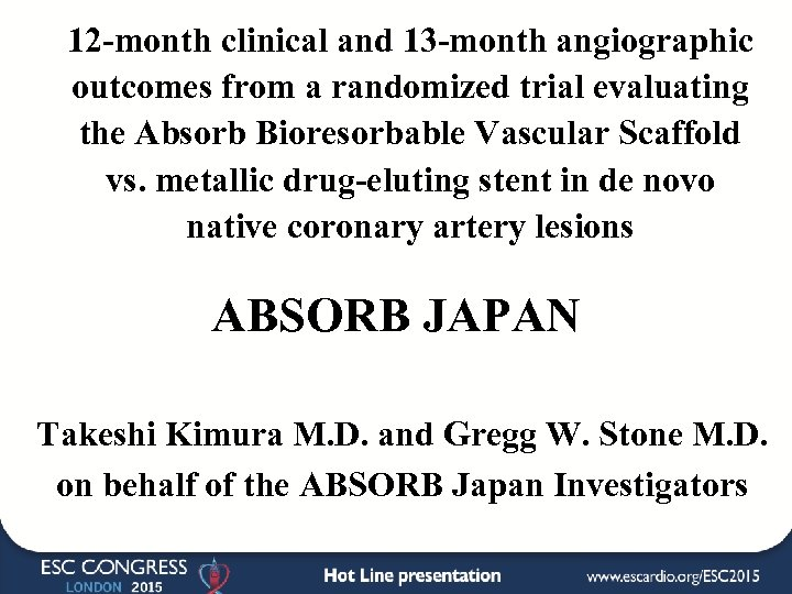 12 -month clinical and 13 -month angiographic outcomes from a randomized trial evaluating the