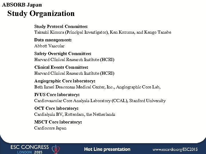ABSORB Japan Study Organization Study Protocol Committee: Takeshi Kimura (Principal Investigator), Ken Kozuma, and
