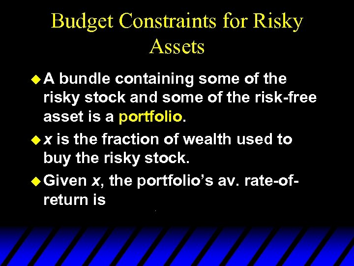 Budget Constraints for Risky Assets u. A bundle containing some of the risky stock