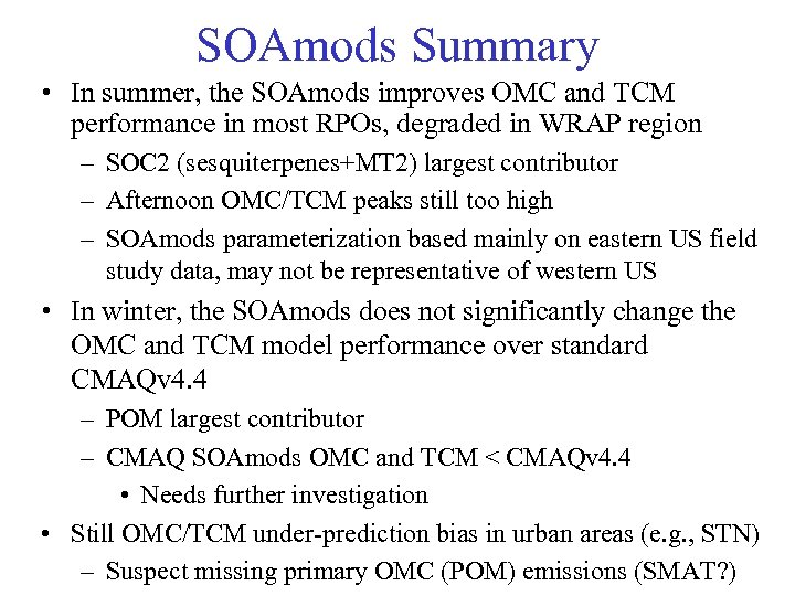SOAmods Summary • In summer, the SOAmods improves OMC and TCM performance in most