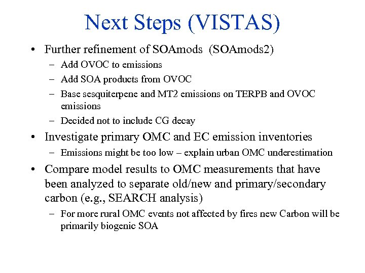 Next Steps (VISTAS) • Further refinement of SOAmods (SOAmods 2) – Add OVOC to
