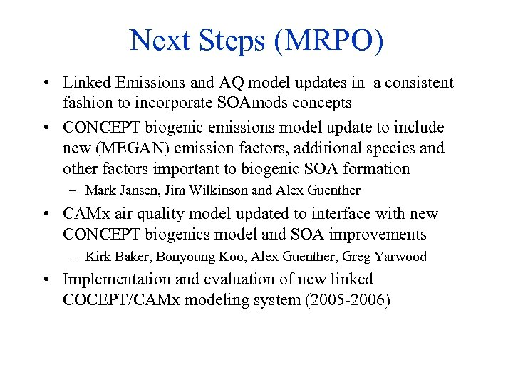 Next Steps (MRPO) • Linked Emissions and AQ model updates in a consistent fashion