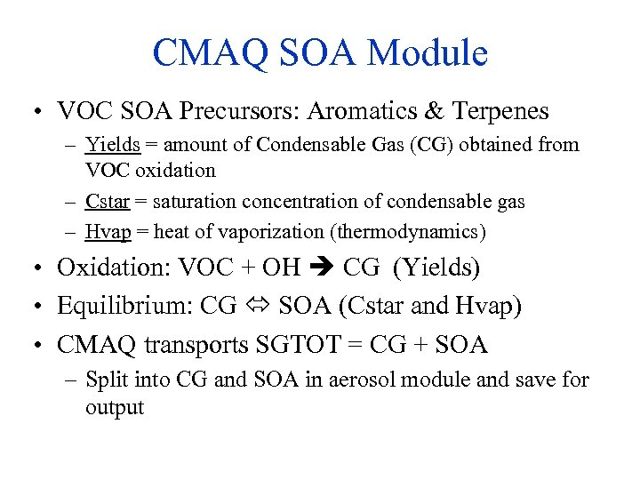 CMAQ SOA Module • VOC SOA Precursors: Aromatics & Terpenes – Yields = amount
