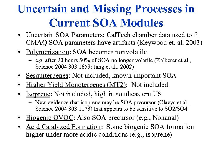 Uncertain and Missing Processes in Current SOA Modules • Uncertain SOA Parameters: Cal. Tech