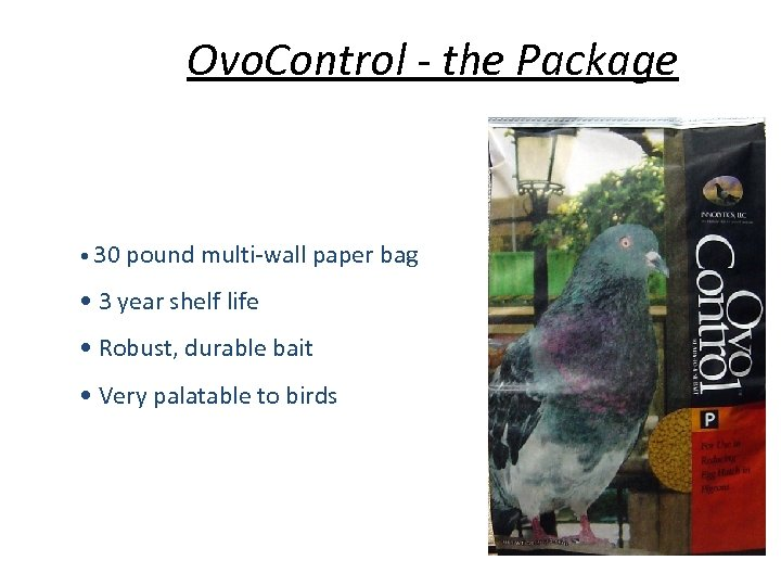 Ovo. Control - the Package • 30 pound multi-wall paper bag • 3 year