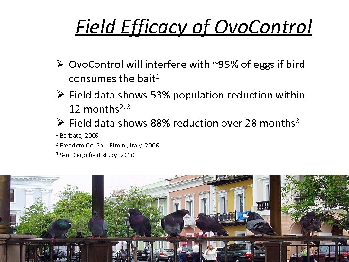 Field Efficacy of Ovo. Control Ø Ovo. Control will interfere with ~95% of eggs