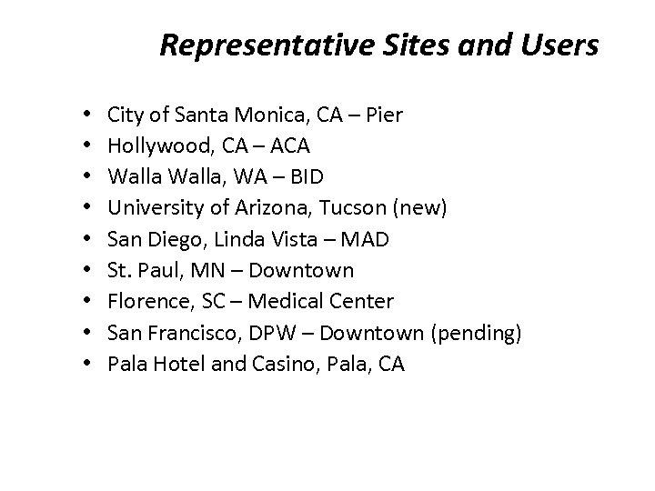 Representative Sites and Users • • • City of Santa Monica, CA – Pier
