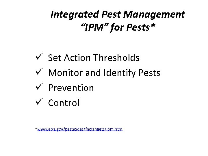 """Integrated Pest Management """"IPM"""" for Pests* ü ü Set Action Thresholds Monitor and Identify"""