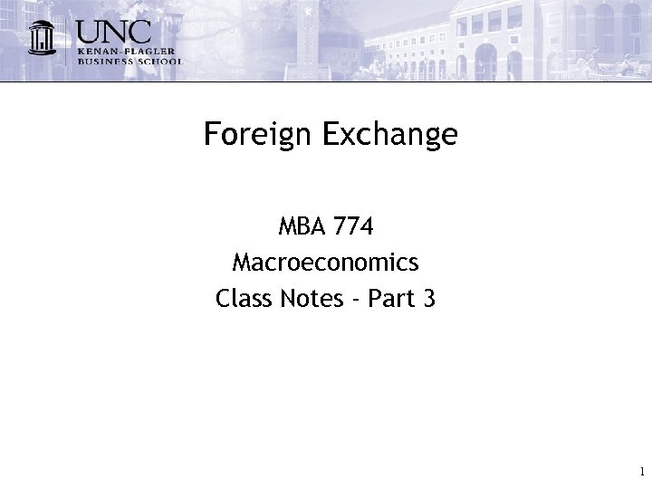 Foreign Exchange MBA 774 Macroeconomics Class Notes - Part 3 1