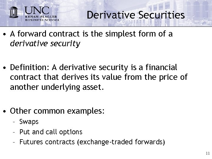 Derivative Securities • A forward contract is the simplest form of a derivative security