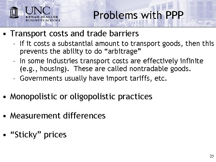 Problems with PPP • Transport costs and trade barriers – If it costs a