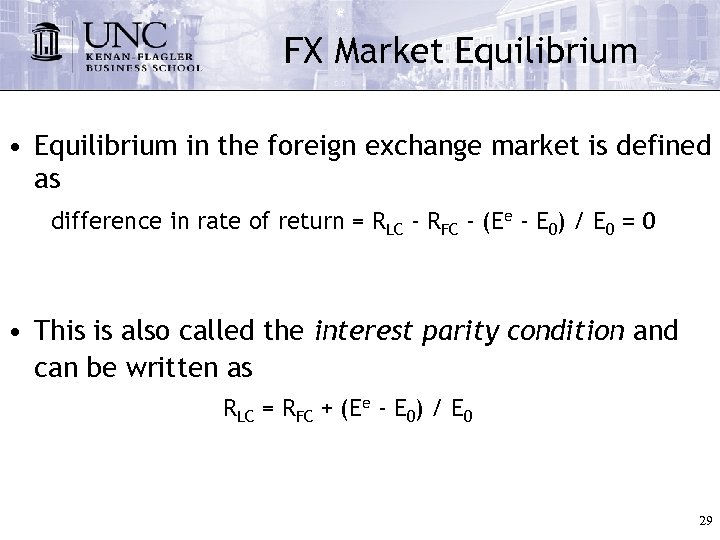 FX Market Equilibrium • Equilibrium in the foreign exchange market is defined as difference