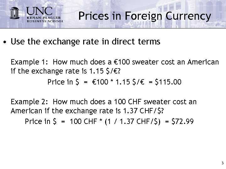 Prices in Foreign Currency • Use the exchange rate in direct terms Example 1: