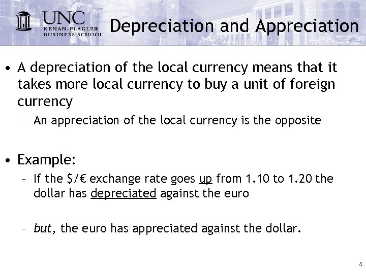Depreciation and Appreciation • A depreciation of the local currency means that it takes