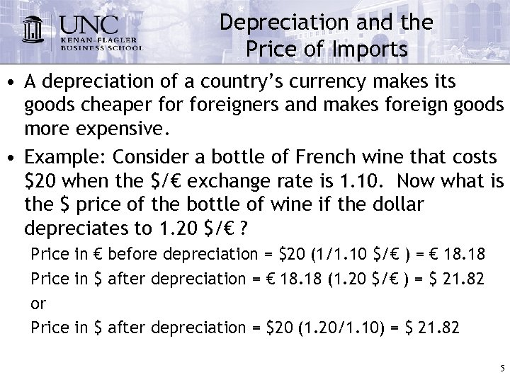 Depreciation and the Price of Imports • A depreciation of a country's currency makes