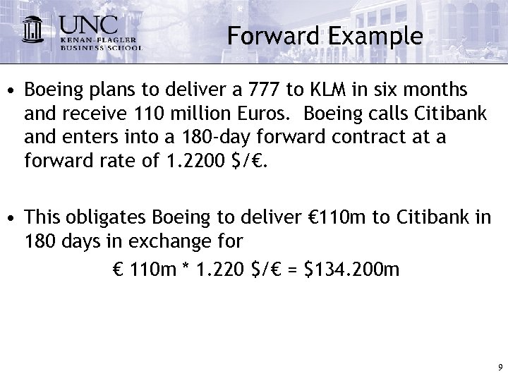 Forward Example • Boeing plans to deliver a 777 to KLM in six months