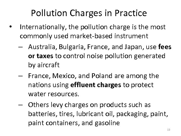 Pollution Charges in Practice • Internationally, the pollution charge is the most commonly used