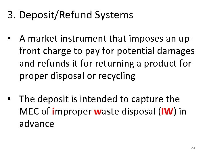 3. Deposit/Refund Systems • A market instrument that imposes an upfront charge to pay