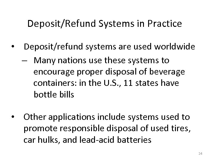 Deposit/Refund Systems in Practice • Deposit/refund systems are used worldwide – Many nations use