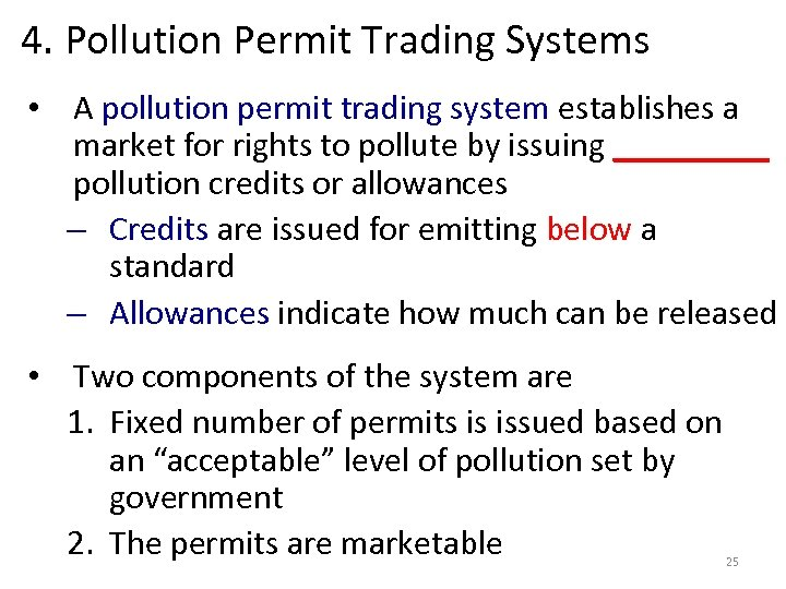 4. Pollution Permit Trading Systems • A pollution permit trading system establishes a market