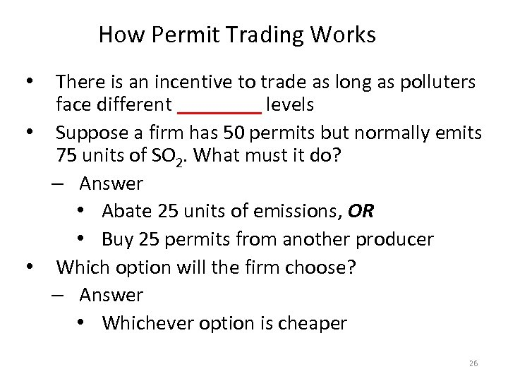 How Permit Trading Works There is an incentive to trade as long as polluters