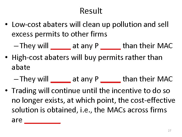 Result • Low-cost abaters will clean up pollution and sell excess permits to other