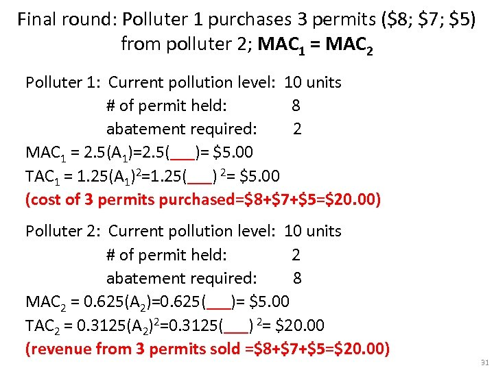 Final round: Polluter 1 purchases 3 permits ($8; $7; $5) from polluter 2; MAC