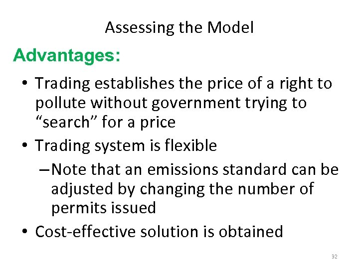 Assessing the Model Advantages: • Trading establishes the price of a right to pollute