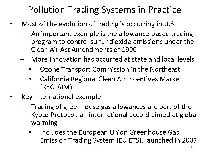 Pollution Trading Systems in Practice • • Most of the evolution of trading is