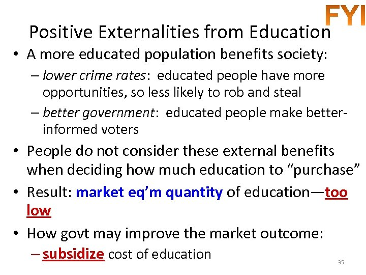 Positive Externalities from Education • A more educated population benefits society: – lower crime