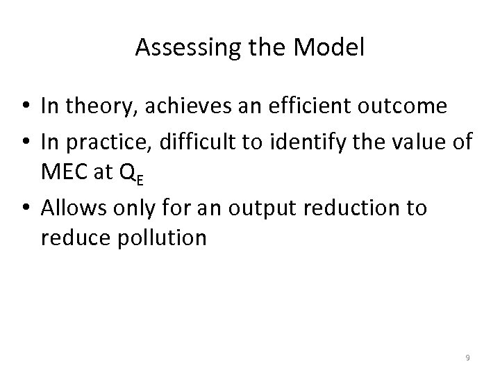 Assessing the Model • In theory, achieves an efficient outcome • In practice, difficult